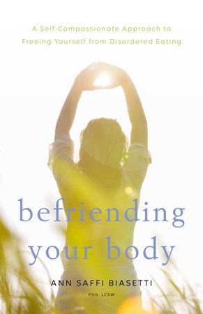 Befriending Your Body - Ann Saffi Biasetti