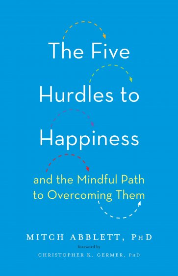 The Five Hurdles to Happiness Mitch Abblett